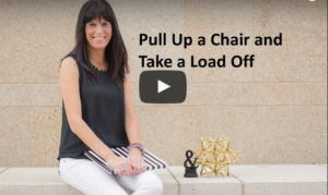 Pull Up a Chair and Take a Load Off