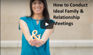 How to Conduct Ideal Family & Relationship Meetings