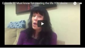 What You MUST Know to Create the Life YOU Desire
